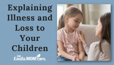 Explaining Illness and Loss to Your Children