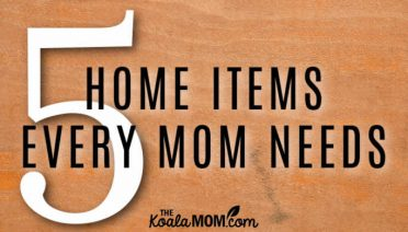 Home Items Every Mom Needs