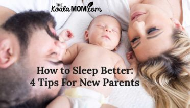 How to Sleep Better: 4 Tips For New Parents