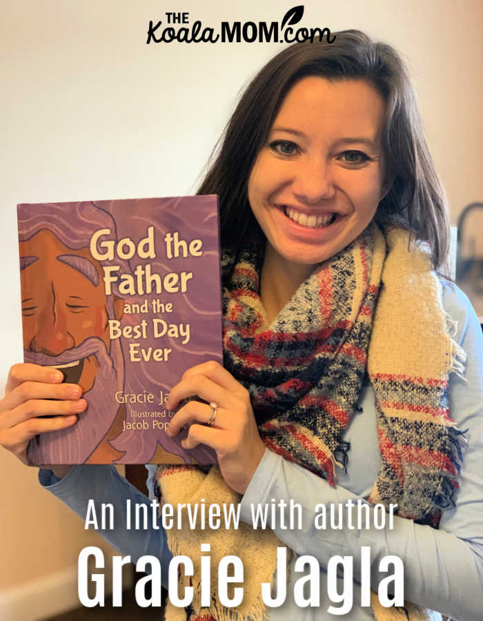 An interview with Gracie Jagla, author of God the Father and the Best Day Ever.