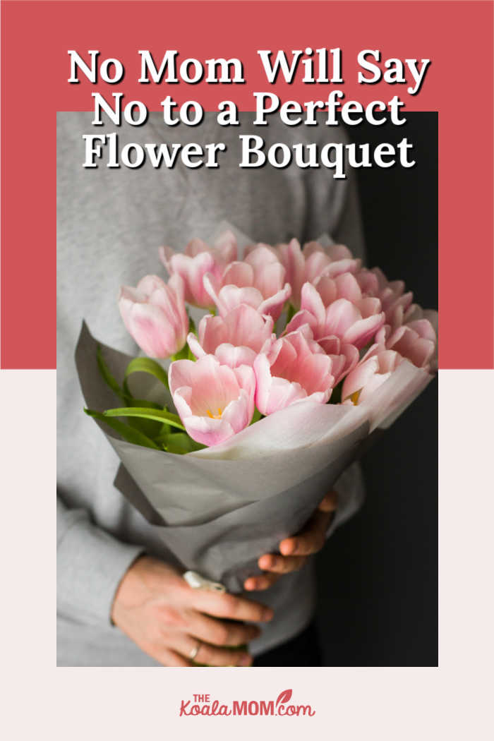 No Mom Will Say No to a Perfect Flower Bouquet