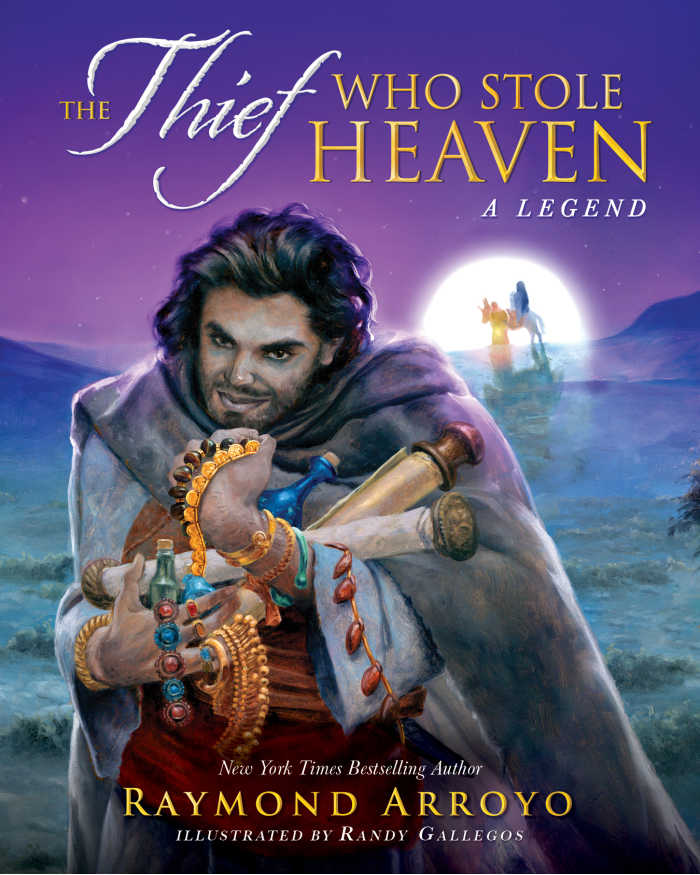 The Thief Who Stole Heaven by Raymond Arroyo