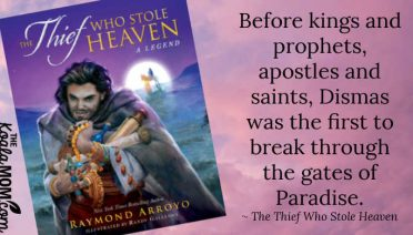 """Before kings and prophets, apostles and saints, Dismas was the first to break through the gates of Paradise."" ~ The Thief Who Stole Heaven by Raymond Arroyo"