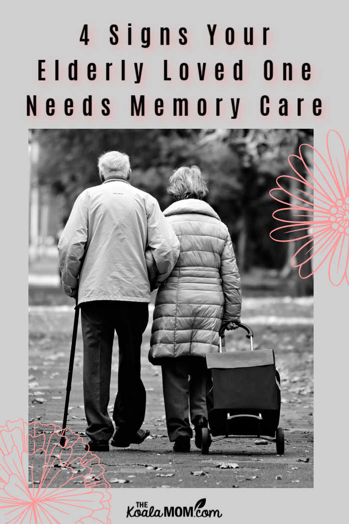 4 Signs That Your Elderly Loved One Needs Memory Care