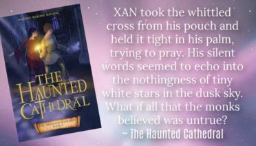 XAN took the whittled cross from his pouch and held it tight in his palm, trying to pray. His silent words seemed to echo into the nothingness of tiny white stars in the dusk sky. What if all that the monks believed was untrue? ~ The Haunted Cathedral by Antony Barone Kolenc, Book #2 in the Harwood Mysteries series