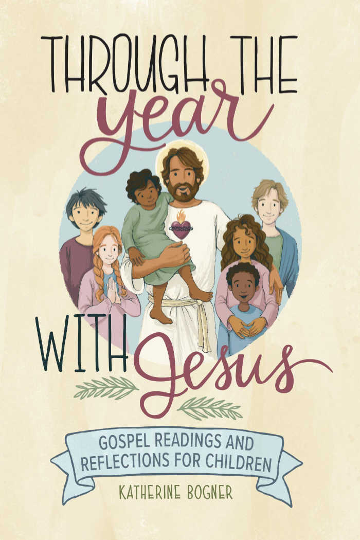Through the Year with Jesus by Katherine Bogner