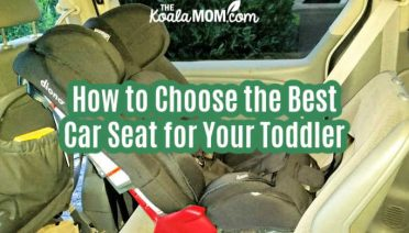 How to Choose the Best Car Seat for Your Toddler