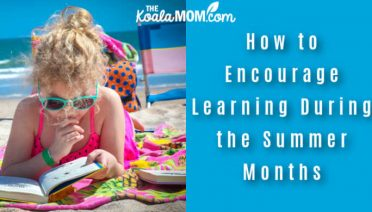 How to Encourage Learning During the Summer Months