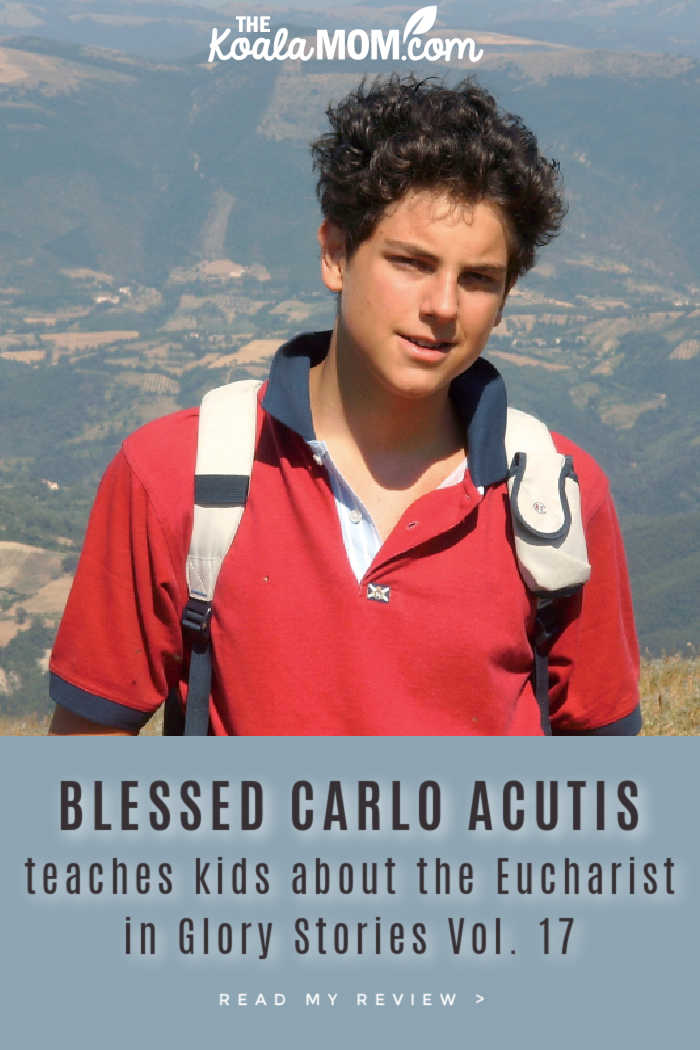 BLESSED CARLO ACUTIS teaches kids about the Eucharist in Glory Stories VOl. 17