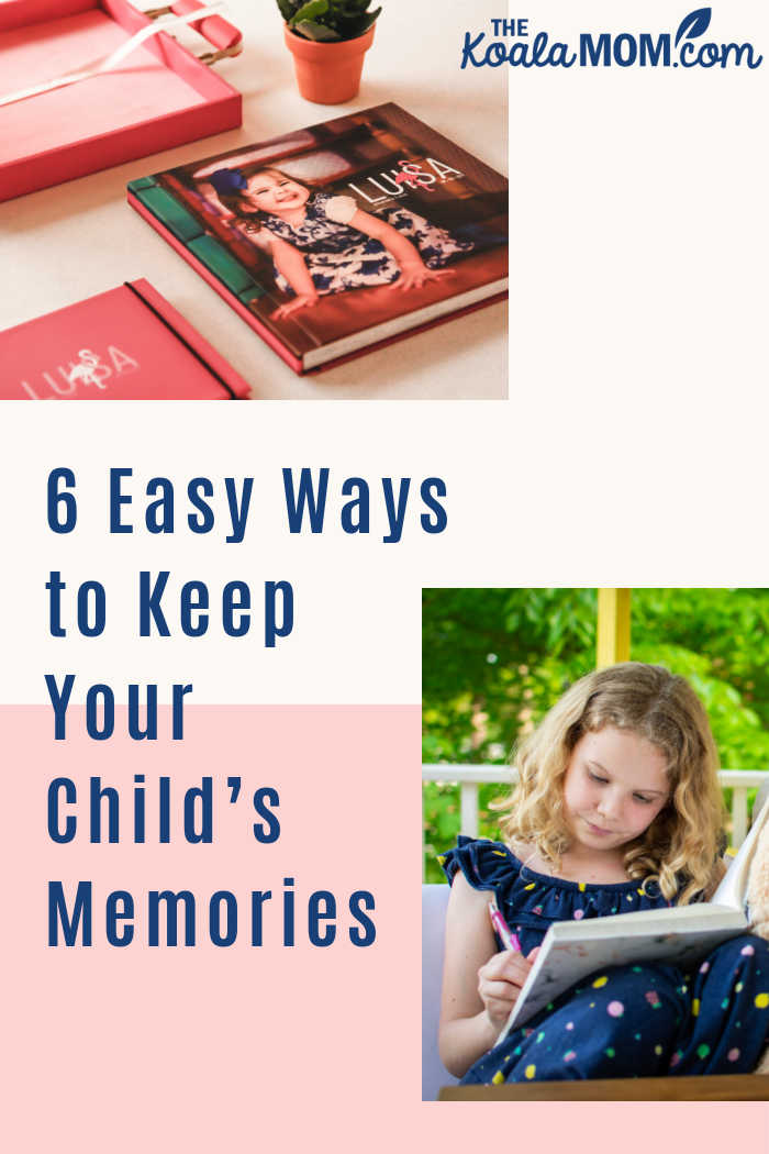 6 Easy Ways to Keep Your Child's Memories