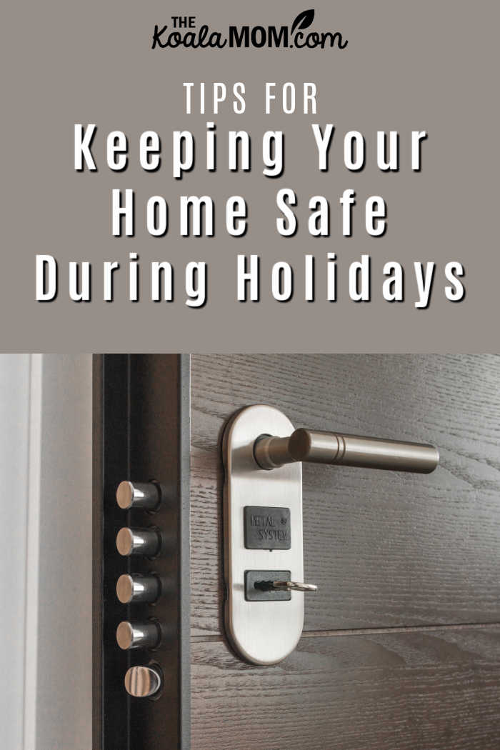 Tips for Keeping Your Home Safe During Holidays