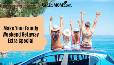 Make Your Family Weekend Getaway Extra Special