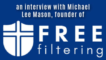 An interview with Michael Lee Mason, founder of FreeFiltering.org