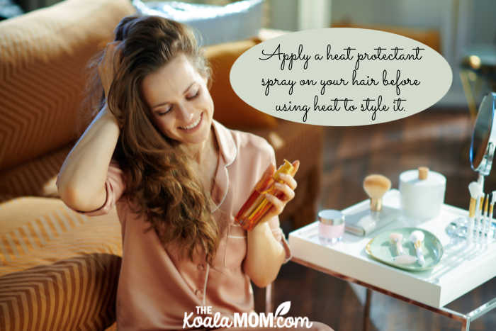 Apply a heat protectant spray on your hair before using heat to style it.